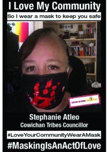 Stephanie Atleo Cowichan Tribes Councillor - #MaskingIsAnActOfLove